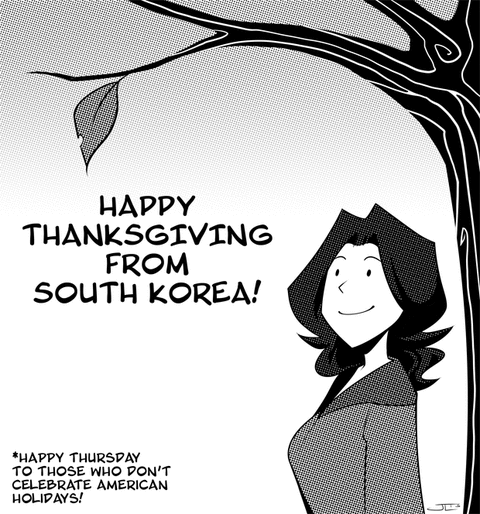Dear Korea Happy Thanksgiving!
